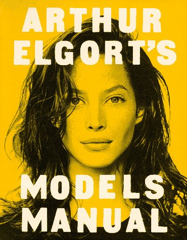 9780963923608: Arthur Elgort's Models Manual