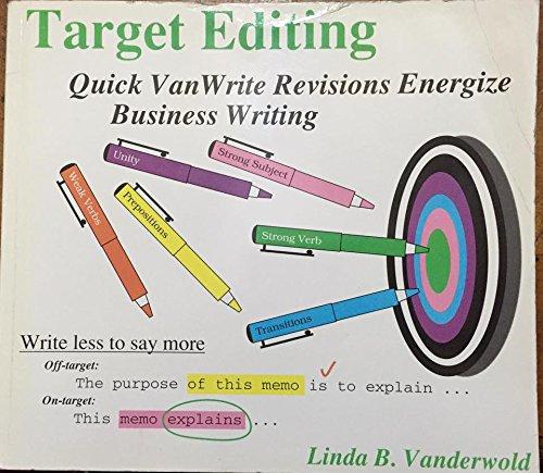 Target Editing: Qiuck Vanwrite Revisions Energize Business Writing: Vanderwold, Linda B.