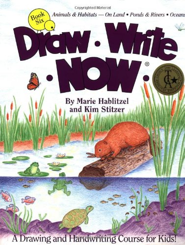 9780963930767: Draw Write Now Book 6: Animal & Habitats--On Land, Ponds & Rivers, Oceans