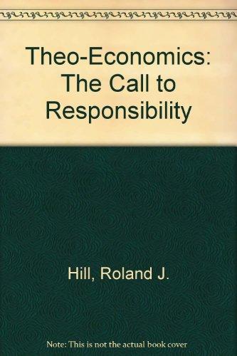 9780963935700: Theo-Economics: The Call to Responsibility