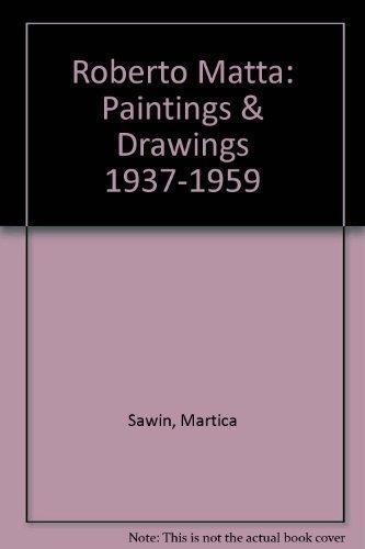 9780963939906: Roberto Matta: Paintings & Drawings 1937-1959