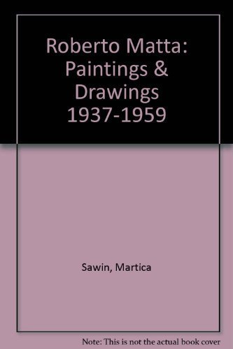 ROBERTO MATTA: PAINTINGS AND DRAWINGS 1937-1959 (English and Spanish Edition) (0963939904) by Martica Sawin