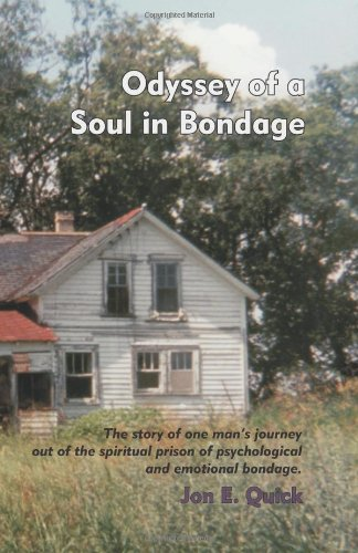 Odyssey of a Soul in Bondage: The story of one man's journey out of the spiritual prison of ...