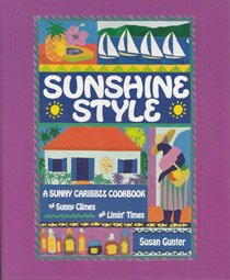 9780963942302: Sunshine Style: A Sunny Caribbee Cookbook for Sunny Climes and Limin' Times