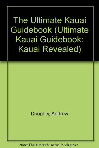 The Ultimate Kauai Guidebook (Ultimate Kauai Guidebook: Doughty, Andrew; Friedman,