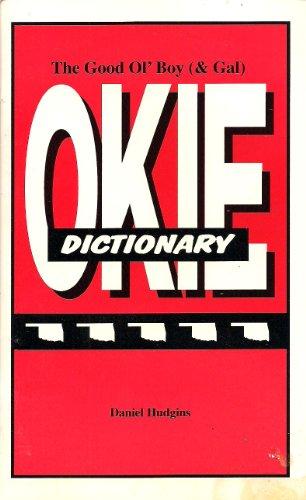 9780963945778: The good ol' boy (& gal) Okie dictionary