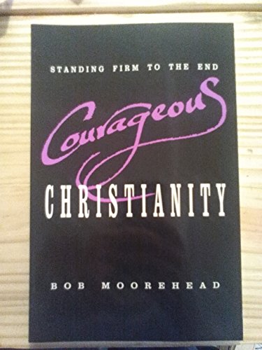 9780963949653: Courageous Christianity