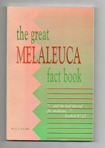 The Great Melaleuca Fact Book: S. T. Clark