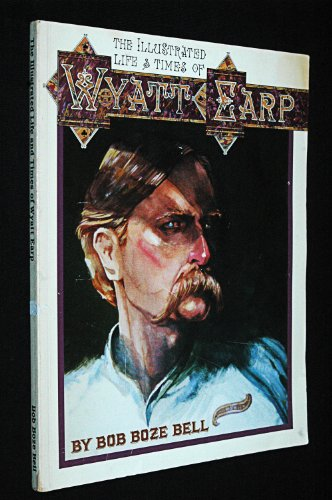 9780963954916: Illustrated Life and Times of Wyatt Earp