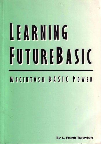 9780963955203: Learning Futurebasic: MacIntosh Basic Power