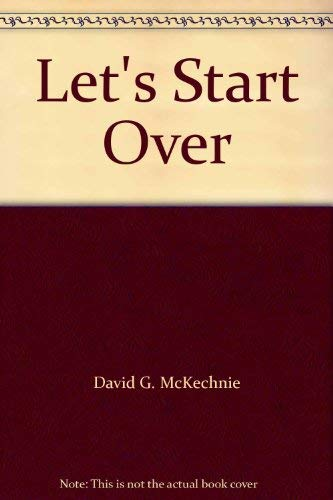 Let's Start Over: McKechnie, G. David