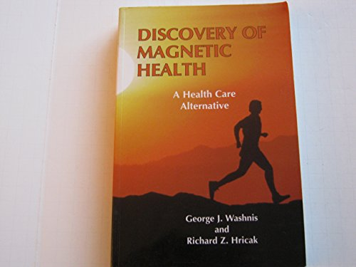 9780963956019: Discovery of Magnetic Health