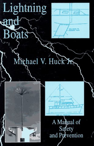 9780963956606: Lightning and Boats: A Manual of Safety and Prevention
