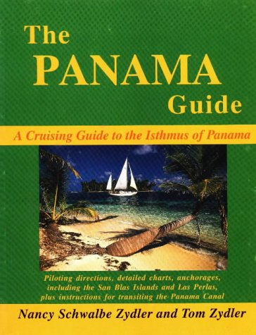 9780963956637: The Panama Guide: A Cruising Guide to the Isthmus of Panama