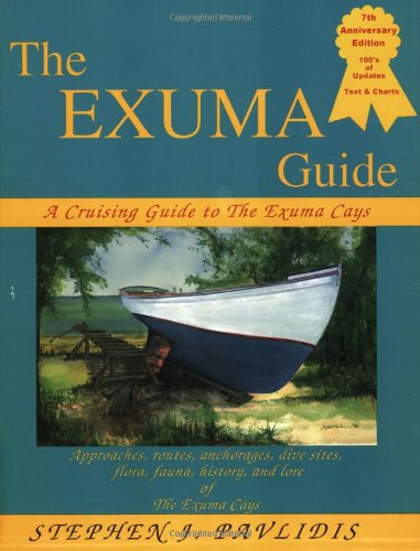 9780963956675: The Exuma Guide: A Cruising Guide to the Exuma Cays : Approaches, Routes, Anchorages, Dive Sights, Flora, Fauna, History, and Lore of the Exuma Cays