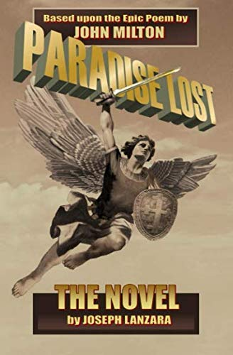 9780963962133: Paradise Lost: The Novel: Based Upon The Epic Poem By John Milton