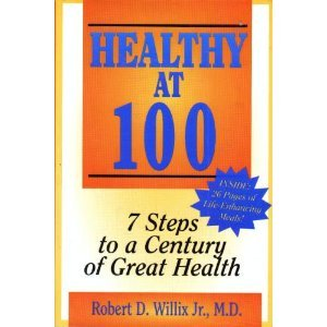 9780963962904: Healthy at 100: 7 Steps to a Century of Great Health