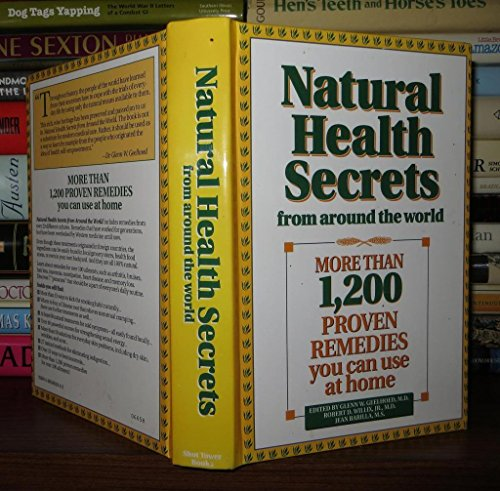 NATURAL HEALTH SECRETS FROM AROUND THE WORLD:MORE THAN 1,200 PROVEN REMEDIES YOU CAN USE AT HOME.