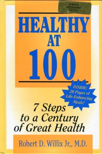 9780963962980: Healthy At 100: 7 Steps to a Century of Great Health