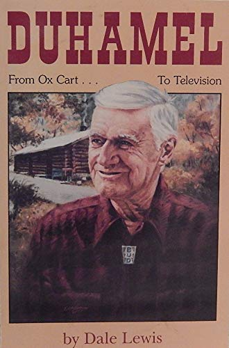 Duhamel: From Ox Cart.To Television: Lewis, Dale