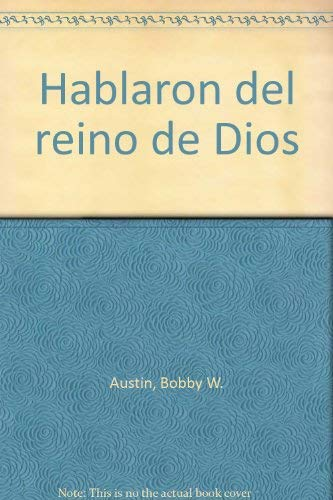 9780963964069: Hablaron del reino de Dios