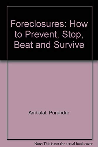 9780963964595: Foreclosures: How to Prevent, Stop, Beat and Survive