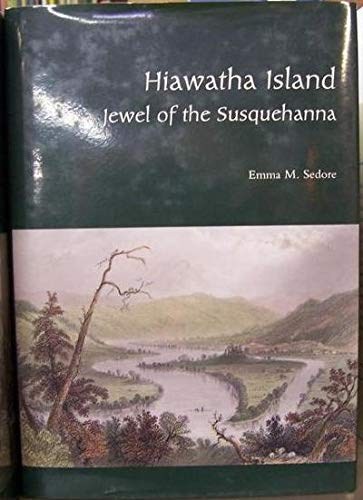 9780963965103: Hiawatha Island: Jewel of the Susquehanna