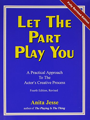 9780963965523: Let the Part Play You: A Practical Approach to the Actor's Creative Process