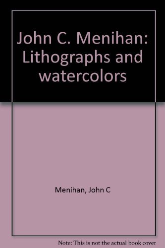 9780963967503: John C. Menihan: Lithographs and watercolors