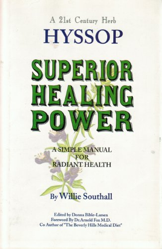 9780963968210: Hyssop Superior Healing Power: Twenty-First Century Herbs