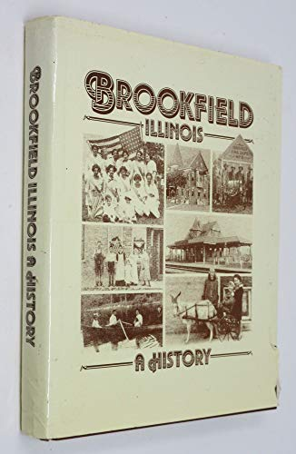 9780963969408: Brookfield, Illinois: A History
