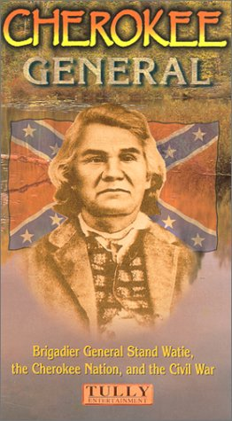 9780963969859: Cherokee General: Brigadier General Stand Watie, the Cherokee Nation, and the Civil War [VHS]