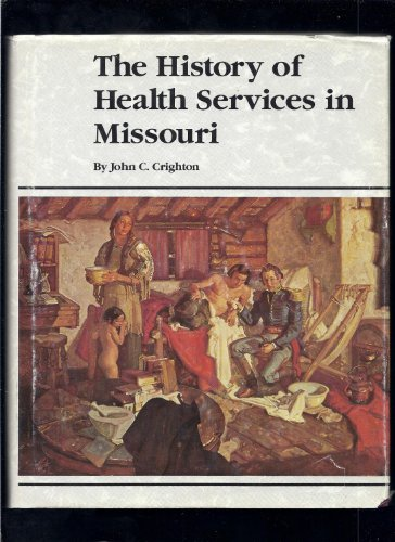9780963969903: The history of health services in Missouri