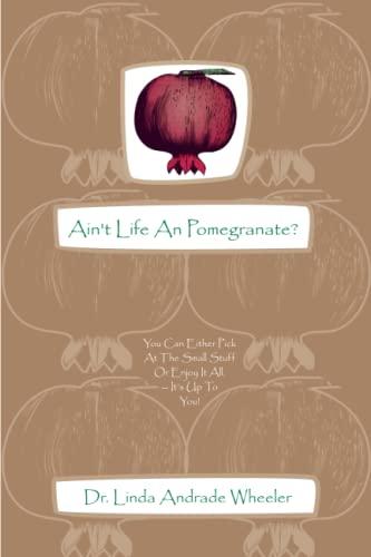 9780963971357: Ain't Life a Pomegranate?