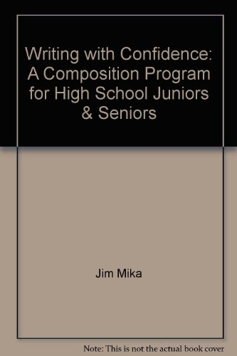 Writing with Confidence: A Composition Program for High School Juniors & Seniors: Jim Mika