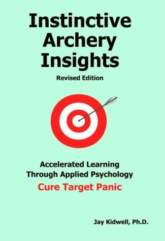 9780963971821: Instinctive Archery Insights: Revised Edition by Rollin Jay Kidwell (2004) Paperback