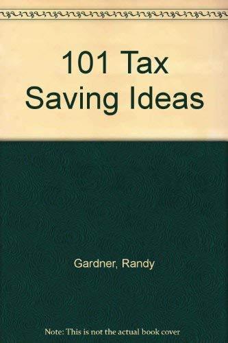 9780963973429: 101 Tax Saving Ideas