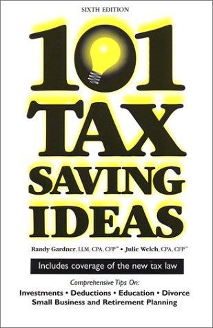 9780963973450: 101 Tax Saving Ideas, Sixth Edition