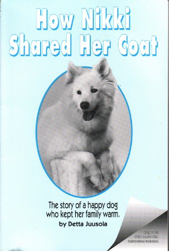 9780963973603: How Nikki Shared Her Coat: The Story of a Happy Dog Who Kept Her Family Warm