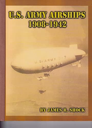9780963974396: U.S. Army airships, 1908-1942
