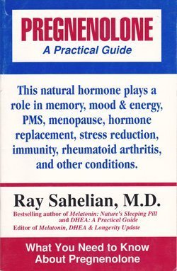 Pregnenolone: A Practical Guide: Ray Sahelian