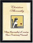 Miss Abernathy's Concise Slave Training Manual: Abernathy, Christina