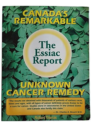 9780963981837: The Essiac Report: Canada's Remarkable Unknown Cancer Remedy