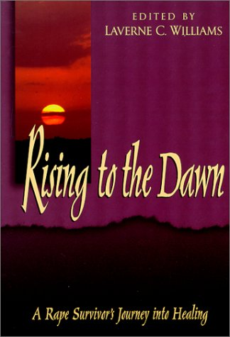 9780963983831: Rising to the Dawn: A Rape Survivor's Journey into Healing
