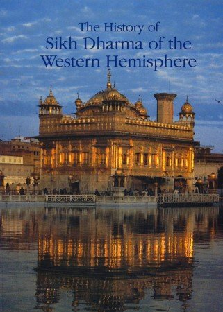 9780963984746: The history of Sikh Dharma of the western hemisphere
