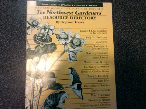 9780963985309: The Northwest Gardeners' Resource Directory: Washington & British Columbia (5th Edition)