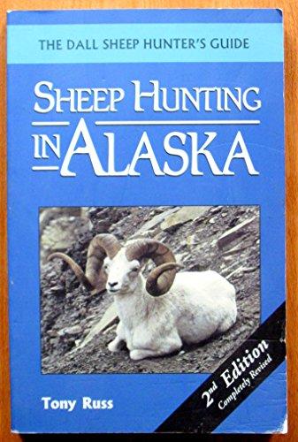 Sheep Hunting in Alaska (2nd Edition): Russ, Tony