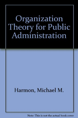 9780963987402: Organization Theory for Public Administration