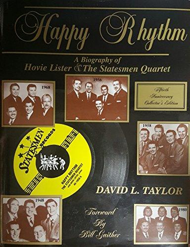 9780963988027: Happy rhythm: A biography of Hovie Lister & the Statesmen Quartet