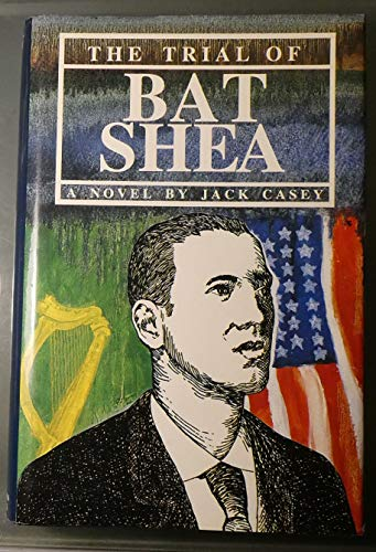 9780963988607: The Trial of Bat Shea